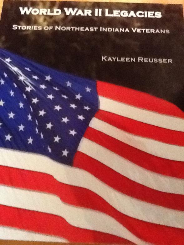 World War II: Legacies of Northeast Indiana Veterans is available for purchase: Kjreusser@adamswells.com